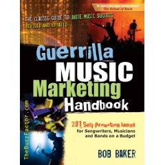 Guerilla Music Marketing Handbook